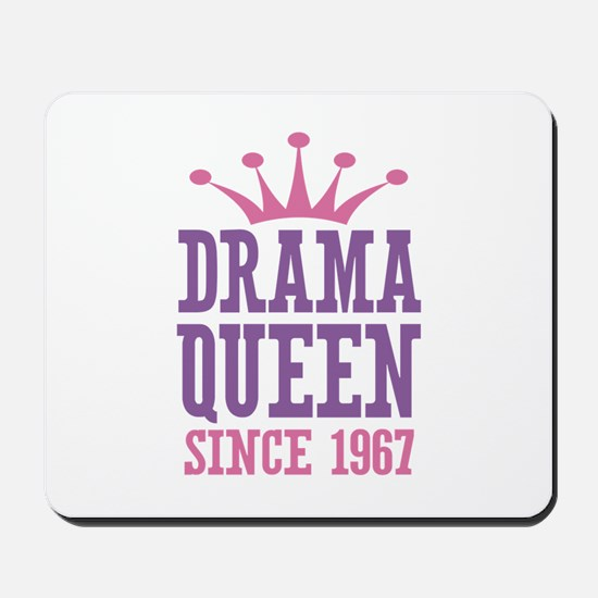 Drama Queen Since 1967 Mousepad