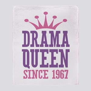 Drama Queen Since 1967 Throw Blanket