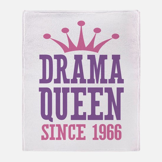 Drama Queen Since 1966 Throw Blanket