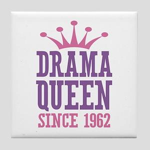 Drama Queen Since 1962 Tile Coaster