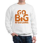 Go Big Sweatshirt