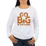 Go Big Women's Long Sleeve T-Shirt