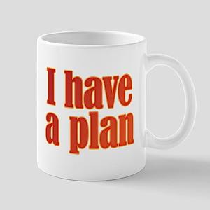 Trust me. I have a plan. Mug