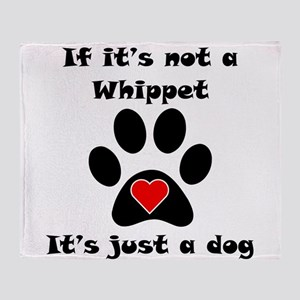 If Its Not A Whippet Throw Blanket