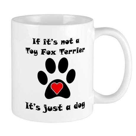 If Its Not A Toy Fox Terrier Small Mug