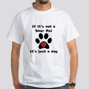 If Its Not A Shar Pei T-Shirt