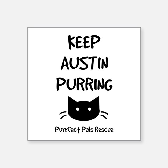 Keep Austin Purring Sticker