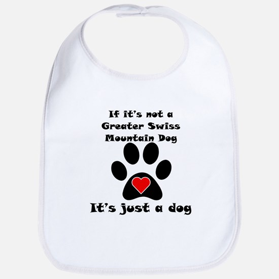 If Its Not A Greater Swiss Mountain Dog Bib