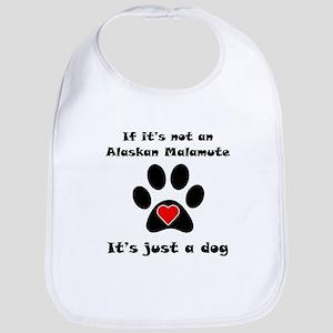 If Its Not An Alaskan Malamute Bib