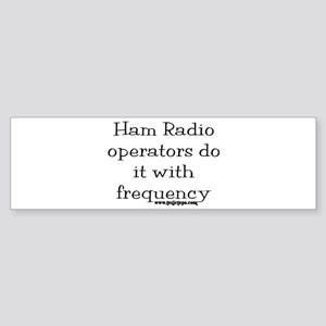 Ham Radio Operators Do It (2) Bumper Sticker