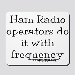 Ham Radio Operators Do It (2) Mousepad