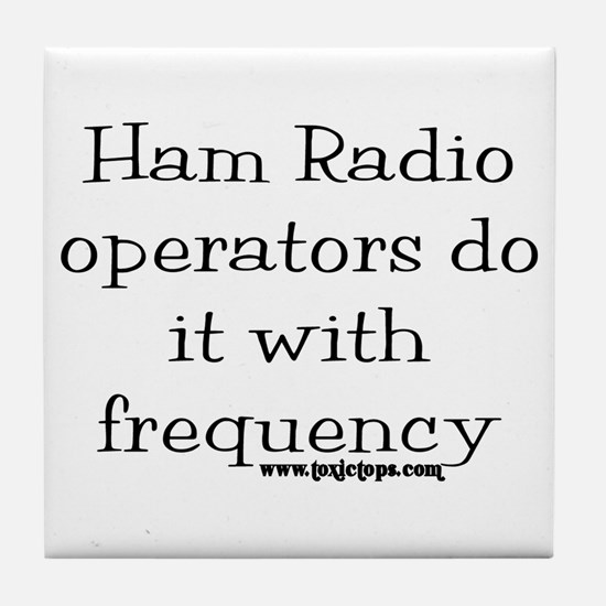 Ham Radio Operators Do It (2) Tile Coaster