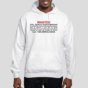 Evil genius seeks minions Hooded Sweatshirt