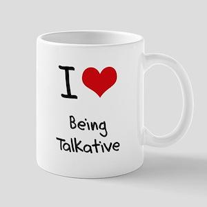 I love Being Talkative Mug