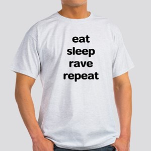 eat sleep rave. Light T-Shirt