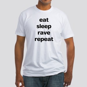 eat sleep rave. Fitted T-Shirt