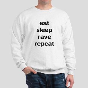 eat sleep rave. Sweatshirt