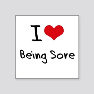 I love Being Sore Sticker