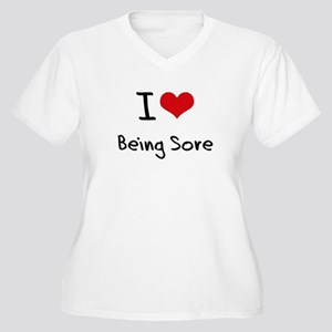 I love Being Sore Plus Size T-Shirt