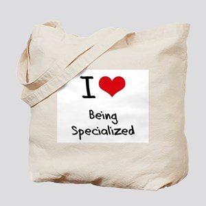 I love Being Specialized Tote Bag