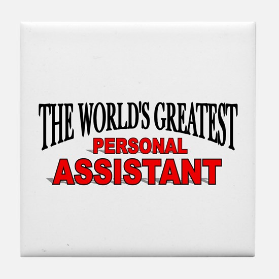 """""""The World's Greatest Personal Assistant"""" Tile Coa"""