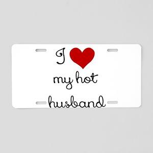 I LOVE MY HOT HUSBAND Aluminum License Plate
