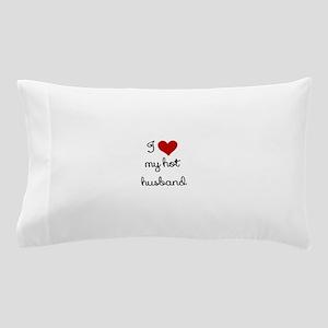 I LOVE MY HOT HUSBAND Pillow Case