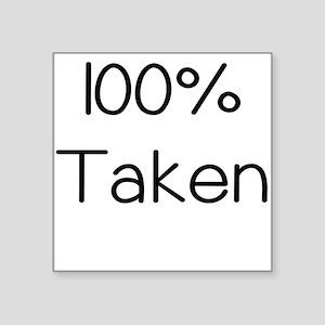 100 Percent Taken Sticker