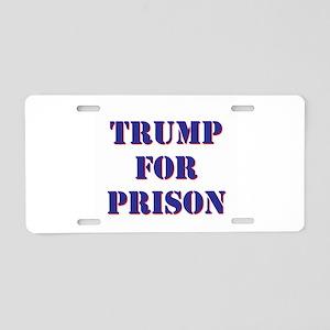 Trump for Prison Aluminum License Plate