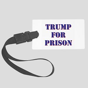 Trump for Prison Luggage Tag