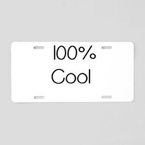 100 Percent Cool Aluminum License Plate