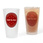 Build The Fence Drinking Glass