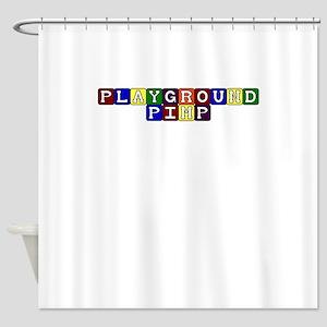 playground pimp Shower Curtain