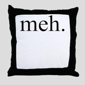 meh Throw Pillow