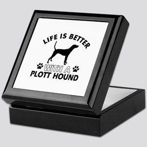 Life is better with Plott Hound Keepsake Box