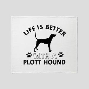 Life is better with Plott Hound Throw Blanket
