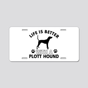 Life is better with Plott Hound Aluminum License P