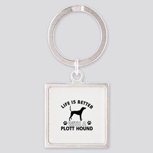 Life is better with Plott Hound Square Keychain
