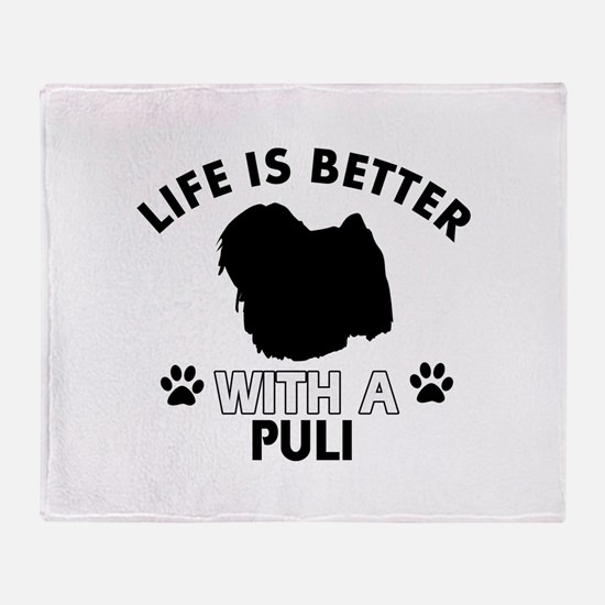 Life is better with Puli Throw Blanket