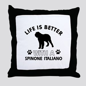 Life is better with Spinone Italiano Throw Pillow