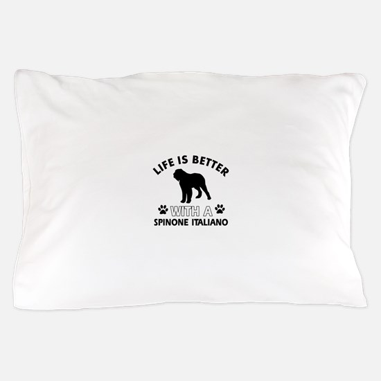 Life is better with Spinone Italiano Pillow Case