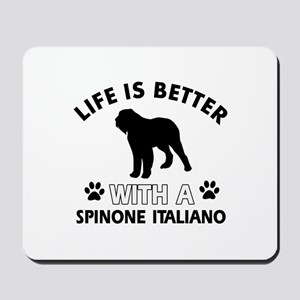 Life is better with Spinone Italiano Mousepad