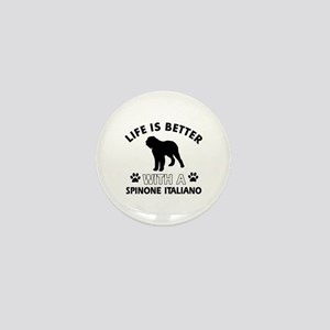 Life is better with Spinone Italiano Mini Button