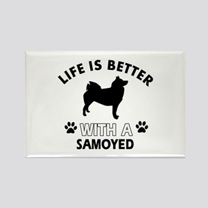 Life is better with Samoyed Rectangle Magnet