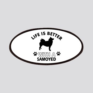 Life is better with Samoyed Patches