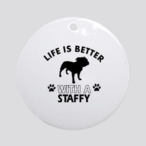 Life is better with Staffy Ornament (Round)