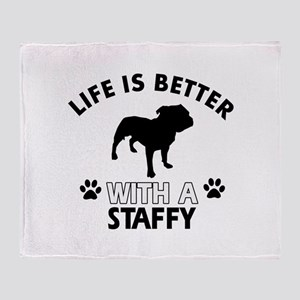 Life is better with Staffy Throw Blanket
