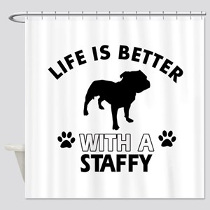 Life is better with Staffy Shower Curtain