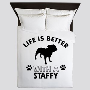 Life is better with Staffy Queen Duvet