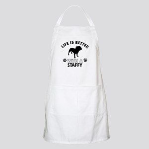 Life is better with Staffy Apron